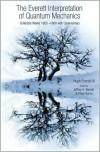 The Everett Interpretation of Quantum Mechanics: Collected Works 1955-1980 with Commentary - Hugh Everett, Jeffrey Alan Barrett