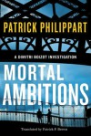 Mortal Ambitions - Patrick Philippart, Patrick F. Brown
