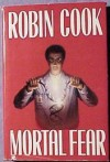 Mortal Fear - Robin Cook