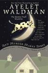 And Murder Makes Three (Mommy-Track Mysteries) - Ayelet Waldman