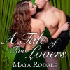 A Tale of Two Lovers - Maya Rodale, Carolyn Morris