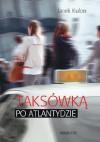 Taksówką po Atlantydzie - Jacek Kulon
