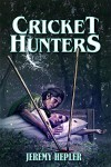 Cricket Hunters - Jeremy Hepler