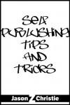 Self-Publishing Tips and Tricks - Jason Z.  Christie