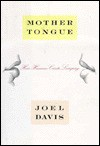 Mother Tongue: How Humans Create Language - Joel Davis