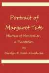 Portrait of Margaret Tate, Mistress of Montpelier, a Plantation: Widow and Relic of William Theophilus Powell - Carolyn E. Hood-Kourdache