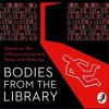 Bodies from the Library - A.A. Milne, Georgette Heyer, Agatha Christie, Christianna Brand, J.J. Connington, Roy Vickers, Nicholas Blake, H.C. Bailey, John Rhode, Anthony Berkeley, Ernest Bramah, Leo Bruce, Tony Medawar, Philip Bretherton