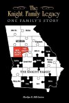 The Knight Family Legacy: One Family's Story - Marilyn R Hill-Sutton