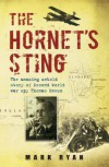 The Hornet's Sting: The Amazing Untold Story Of Second World War Spy Thomas Sneum - MARK RYAN