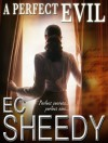 A Perfect Evil - E.C. Sheedy