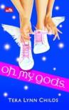 Oh. My. Gods. (Oh. My. Gods, #1) - Tera Lynn Childs