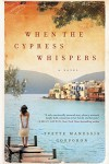 When the Cypress Whispers: A Novel (P.S.) - Yvette Manessis Corporon