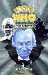 Doctor Who Galaxy Four (Doctor Who: The Scripts) - William Emms