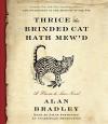 Thrice the Brinded Cat Hath Mew'd: A Flavia de Luce Novel - Alan Bradley, Jayne Entwistle