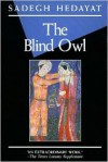 The Blind Owl - Sadegh Hedayat, D.P. Costello