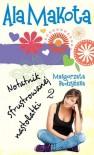 Ala Makota Notatnik sfrustrowanej nastolatki 2 - Małgorzata Budzyńska