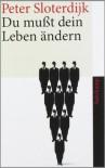 Du mußt dein Leben ändern - Peter Sloterdijk