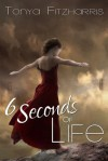 6 Seconds of Life - Tonya Fitzharris