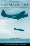 Crossing the Line: A Bluejacket's Odyssey in World War II (Yale Library of Military History) - Prof. Alvin B. Kernan