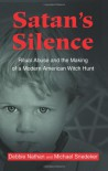 Satan's Silence: Ritual Abuse and the Making of a Modern American Witch Hunt - Debbie Nathan