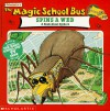 The Magic School Bus Spins A Web: A Book About Spiders - Joanna Cole