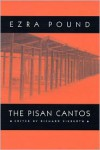 The Pisan Cantos - Ezra Pound, Richard Sieburth