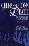 Celebrations of Death: The Anthropology of Mortuary Ritual - Peter Metcalf