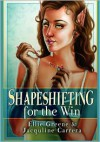 Shapeshifting for the Win - Ellie Green, Jacquline Carrera, Ellie Green