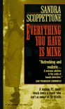 Everything You Have Is Mine - Sandra Scoppettone