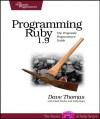 Programming Ruby 1.9: The Pragmatic Programmers' Guide - Dave Thomas, Chad Fowler, Andy Hunt