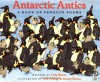 Antarctic Antics: A Book of Penguin Poems - Judy Sierra, Ariane Dewey, José Aruego