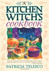 A Kitchen Witch's Cookbook - Patricia J. Telesco, Je Thoreson