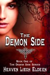 The Demon Side (The Demon Side, #1) - Heaven Liegh Eldeen