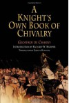 A Knight's Own Book of Chivalry (The Middle Ages Series) - Geoffroi De Charny
