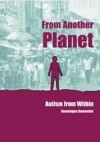 From Another Planet: Autism from Within (Lucky Duck Books) - Dominique Dumortier
