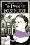 The Lavender House Murder - Nikki Baker