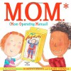 M.O.M. (Mom Operating Manual) - Doreen Cronin