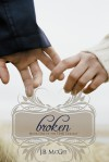 Broken (This, #1) - J.B. McGee