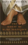 The House of Blue Mangoes: A Novel - David Davidar