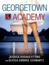 Georgetown Academy, Book Two - Alyssa Embree Schwartz, Jessica Koosed Etting