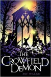 The Crowfield Demon - Pat  Walsh