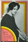 You Might as Well Live: The Life and Times of Dorothy Parker - John  Keats