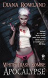White Trash Zombie Apocalypse - Diana Rowland, Allison McLemore