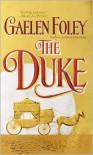 The Duke (Knight Miscellany Series #1) - Gaelen Foley