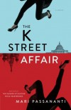The K Street Affair - Mari Passananti