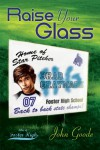 Raise Your Glass (Tales of Foster High) - John Goode