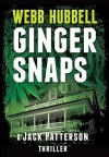 Ginger Snaps: A Jack Patterson Thriller by Webb Hubbell (2015-05-21) - Webb Hubbell