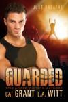 Guarded - Cat Grant, L.A. Witt