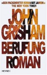Berufung: Roman - John Grisham, Bernhard Liesen, Bea Reiter, Kristiana Dorn-Ruhl, Imke Walsh-Araya