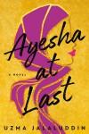 Ayesha At Last - Uzma Jalaluddin